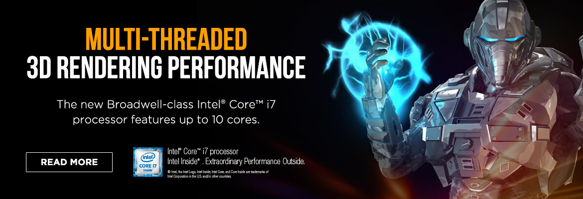 The new Broadwell-class Intel® Core™ i7 processor features up to 10 cores.